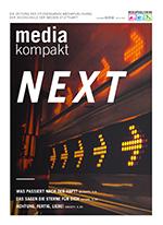 What's NEXT? - mehr dazu in der neuen MediaKompakt