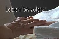 """Der Filmtitel:  """"Leben bis zuletzt"""""""