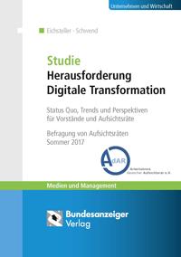 50 Aufsichtsräte und 10 Experten zeigen ein Stimmungsbild zum Stand der Digitalen Transformation in Deutschland, Quelle: www.aufsichtsratsstudie-digitale-transformation.de
