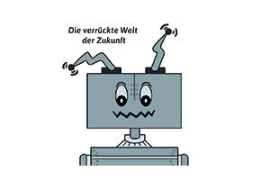 """""""Die verrückte Welt der Zukunft - ein AR-Kinderbuch"""""""