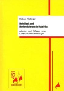 Das Buch 'Mobilfunk und Modernisierung in Ostafrika' von Michael Waltinger