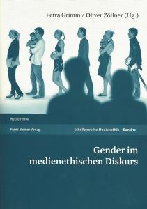 Neu erschienen: Petra Grimm/Oliver Zöllner (Hrsg.): Gender im medienethischen Diskurs. Stuttgart 2014