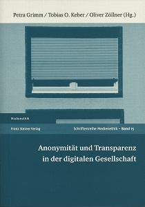 'Anonymität und Transparenz in der digitalen Gesellschaft', Band 15 der Schriftenreihe Medienethik im Franz Steiner Verlag (Scan: Oliver Zöllner)