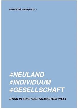 Das eBook '#Neuland #Individuum #Gesellschaft. Ethik in einer digitalisierten Welt: Sechs Fallstudien' (2015)
