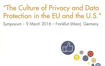 Das Symposium 'The Culture of Privacy and Data Protection in the EU and the U.S.' am 9. März 2016 an der Universität Frankfurt am Main (Logo: Stiftung Datenschutz, Scan: Oliver Zöllner)