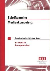 Der Band 'Grundrechte im digitalen Raum: Ein Thema für den Jugendschutz' in der Schriftenreihe 'Medienkompetenz' der Aktion Jugendschutz Baden-Württemberg