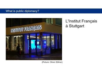 Public Diplomacy fängt zu Hause an: das Institut Français in Stuttgart. Diese Einrichtung der französischen Kulturpolitik vermittelt ein Bild von Frankreich im Ausland.